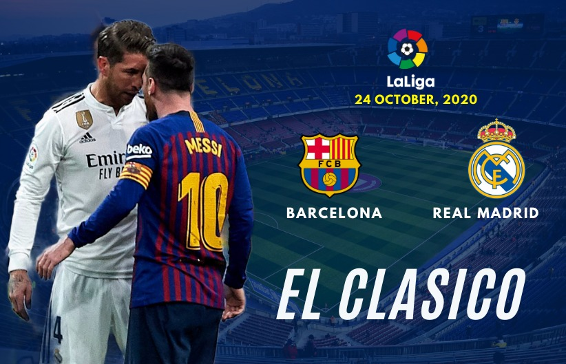 El Clasico 2020 Barcelona Vs Real Madrid What To Expect Xplore Sports Blog